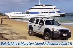 Moreton Island Adventure (Part 1)