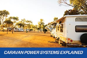 Caravan Power Systems – What you need to know
